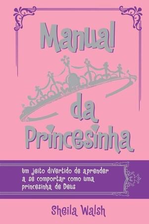 Manual Da Princesinha - Sheila Walsh