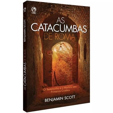 As Catacumbas de Roma - Benjamin Scott