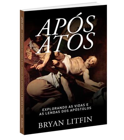 Após Atos - Bryan Litfin