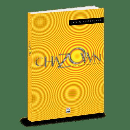Chazown - Um jeito diferente de ver a vida - Craig Groeschel