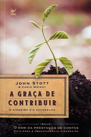 A Graça De Contribuir - John Stott