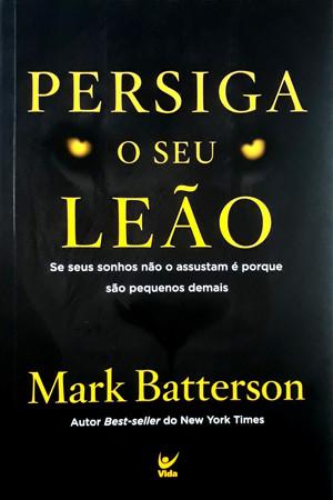 Persiga o seu Leão - Mark Batterson