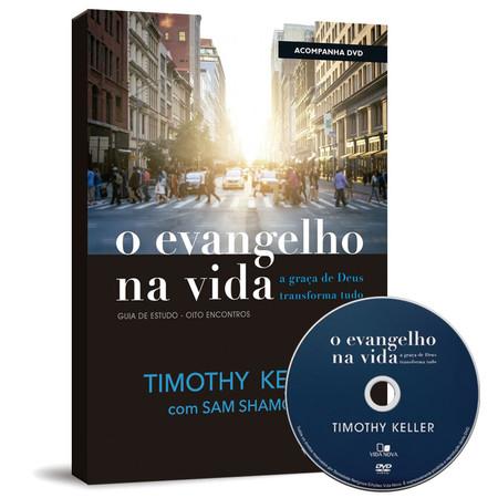 O Evangelho na Vida - Timothy Keller