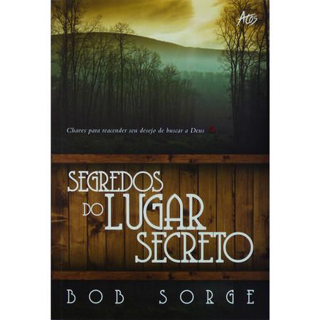 Segredos do Lugar Secreto - Bob Sorge