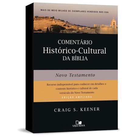 Comentário Histórico-cultural da Bíblia: Novo Testamento - Craig S.  Keener
