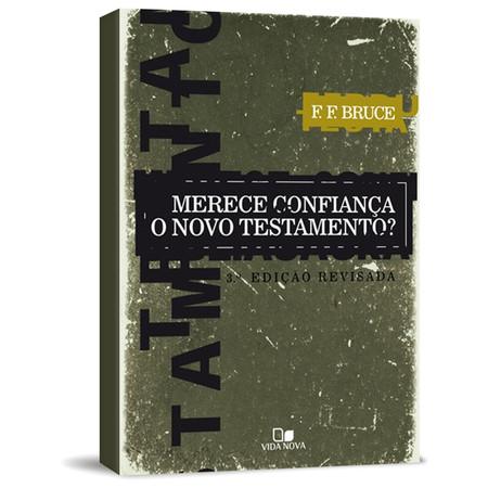 Merece Confiança o Novo Testamento? - F.F. Bruce