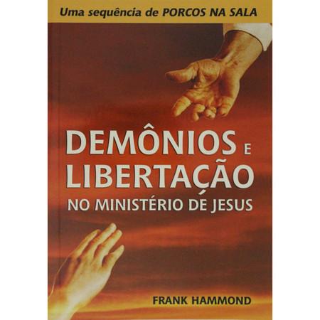Demônios e Libertação no Ministério de Jesus - Frank Hammond