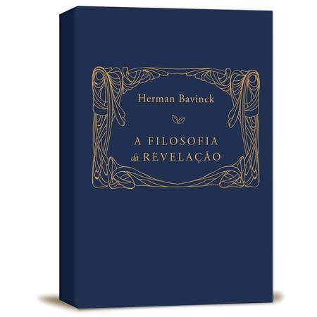 A Filosofia da Revelação - Herman Bavinck