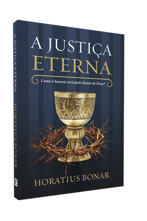 A Justiça Eterna - Horatius Bonar