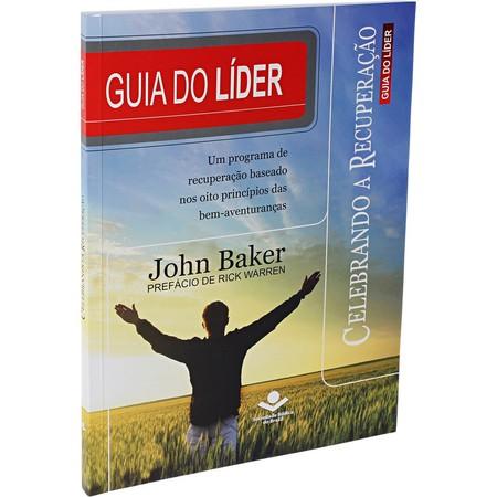 Celebrando a Recuperação (Guia do Líder) - John Baker