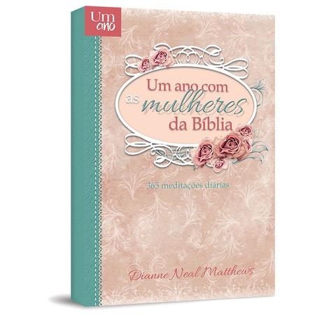 Um ano com as Mulheres da Bíblia - Pão Diário