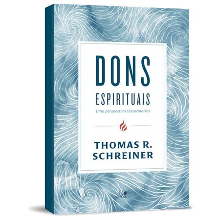 Dons Espirituais - Thomas R. Schreiner