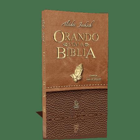 Orando Com a Bíblia - Alcides Jucksch