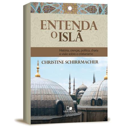 Entenda o islã - Christine schirrmacher