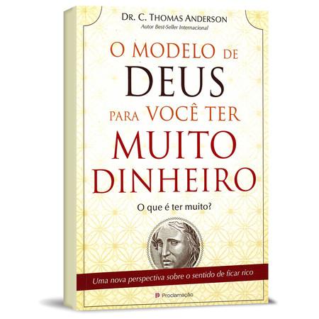 O Modelo de Deus para Você Ter Muito Dinheiro: O Que é Ter Muito? - C. Thomas Anderson