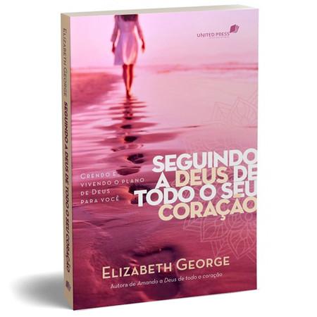 Seguindo a Deus de Todo o Coração - Elizabeth George