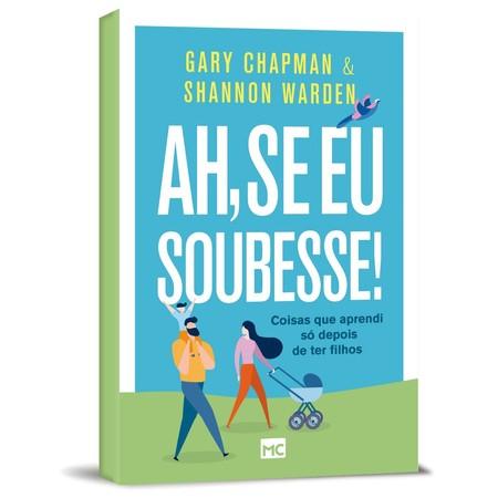 Ah, Se Eu Soubesse! - Gary Chapman & Shannon Warden