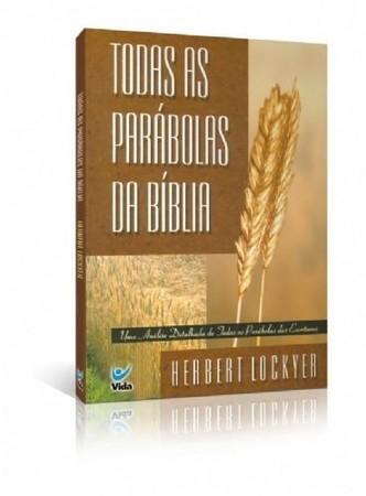 Todas as Parábolas da Bíblia - Herbert Lockyer