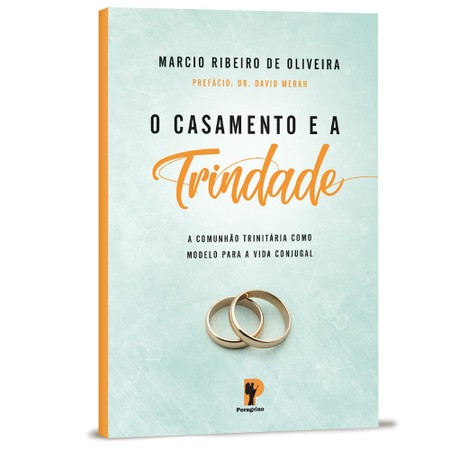 O Casamento e a Trindade - Marcio Ribeiro de Oliveira