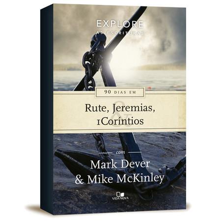 90 dias em Rute, Jeremias e 1Coríntios - Mark Dever e Mike McKinley