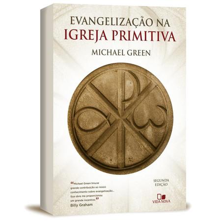 Evangelização na Igreja Primitiva - Michael Green