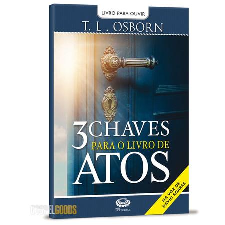 3 Chaves Para o Livro de Atos (Audiobook) - T. L. Osborn