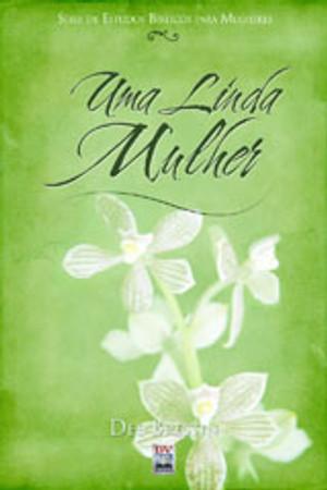 Uma Linda Mulher - Dee Brestin