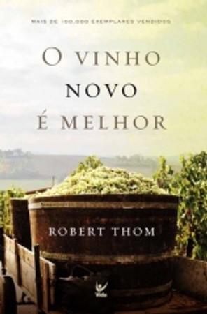 O Vinho Novo é Melhor - Robert Thom