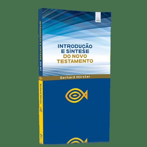 Introdução e Síntese do Novo Testamento - Gerhard Hörster