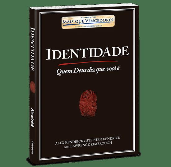Identidade: Quem Deus Diz Que Você é? - Stephen e Alex Kendrick