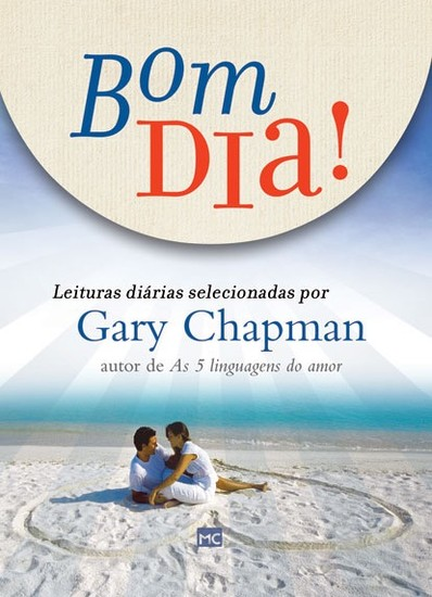 Devocional Bom Dia! Leituras diárias selecionadas por Gary Chapman