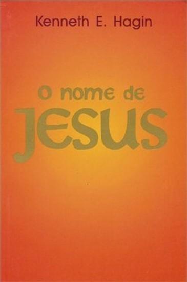 O Nome de Jesus - Kenneth E. Hagin