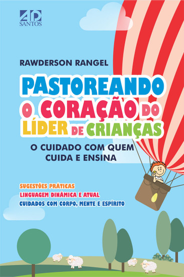 Pastoreando o coração do líder de crianças - Rawderson Rangel