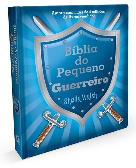 Bíblia do pequeno guerreiro - Sheila Walsh