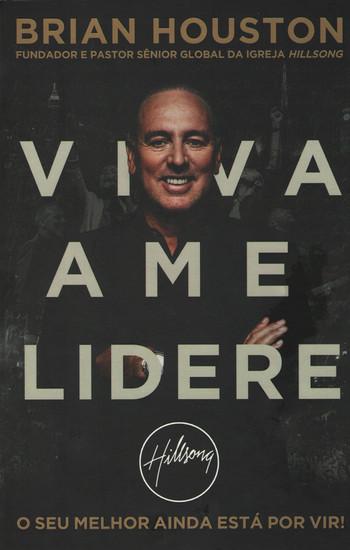 Viva Ame Lidere - Brian Houston (Pastor do Hillsong)