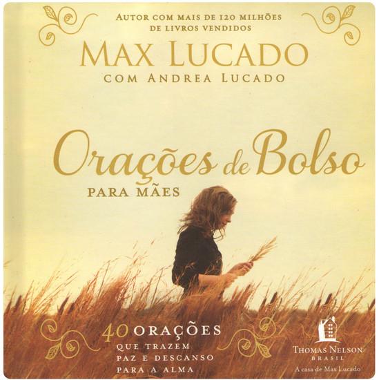 Orações de Bolso Para Mães - Max Lucado