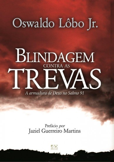 Blindagem Contra as Trevas - Oswaldo Lôbo Jr.