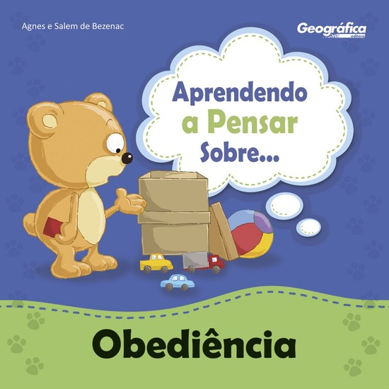 Aprendendo a Pensar Sobre... Obediência - Agnes de Bezenac