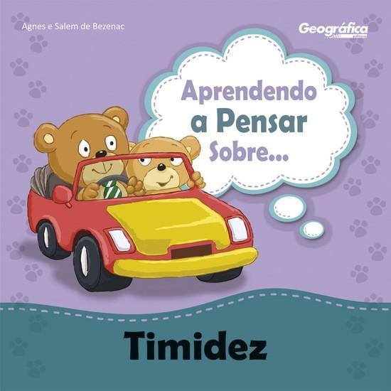 Aprendendo a Pensar Sobre... Timidez - Agnes de Bezenac