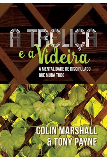 A Treliça e a Videira - Colin Marshal e Tony Payne