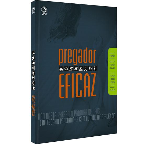 Pregador Eficaz - Elienai Cabral