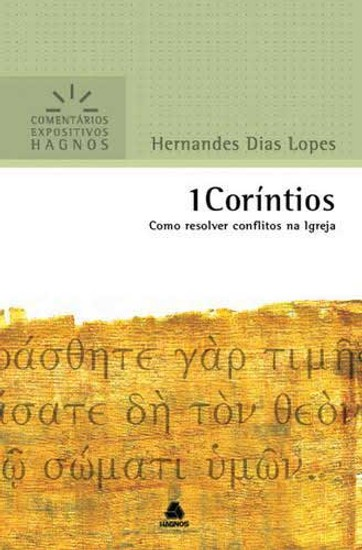 1 Coríntios - Comentários Expositivos Hagnos - Hernandes Dias Lopes