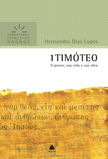 1 Timóteo - Comentários Expositivos Hagnos -  Hernandes Dias Lopes