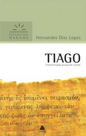 Tiago - Comentários Expositivos Hagnos - Hernandes Dias Lopes