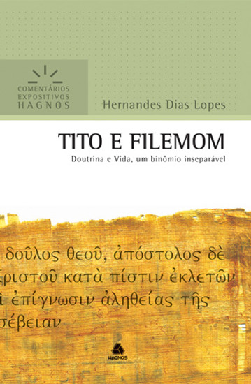 Tito e Filemom - Comentários Expositivos Hagnos - Hernandes Dias Lopes