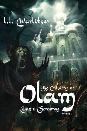 As Crônicas de Olam - Volume 1 - L. L. Wurlitzer