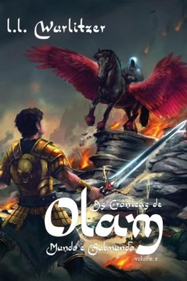 As Crônicas de Olam - Volume 2 - L. L. Wurlitzer