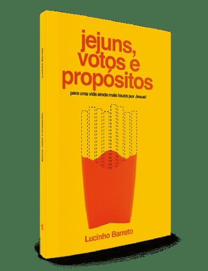 Jejuns, Votos e Propósitos - Lucinho Barreto