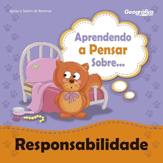 Aprendendo a Pensar Sobre... Responsabilidade - Agnes de Bezenac