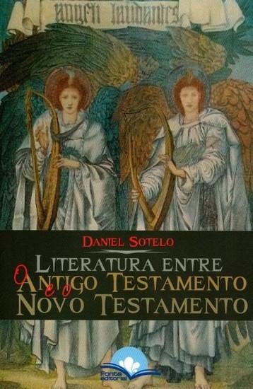 Literatura Entre o Antigo Testamento e o Novo Testamento - Daniel Sotelo